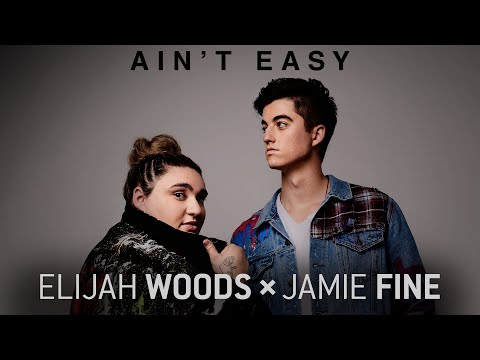 New Music You Should Know - Elijah Woods x Jamie Fine Ain't Easy
