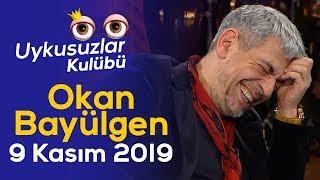 Okan Bayülgen ile Uykusuzlar Kulübü | 9 Kasım 2019