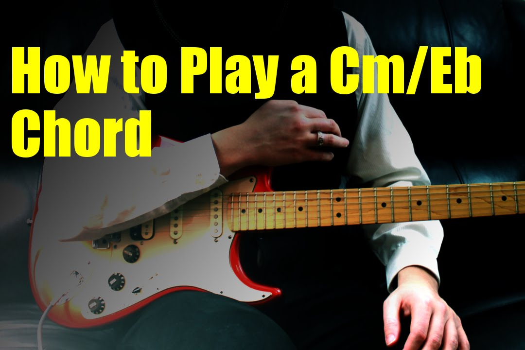 How to Play a Cm/Eb Chord - YouTube