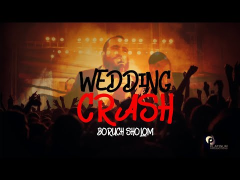 Wedding crash - Boruch Sholom - ברוך שלום (Live)