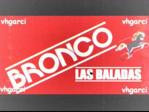 BRONCO Las Baladas