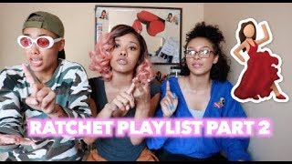 RATCHET PLAYLIST 👅💃🏻🔥 (Part 2) |CERAADI