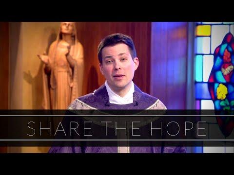 Share The Hope | Homily: Father Thomas Macdonald