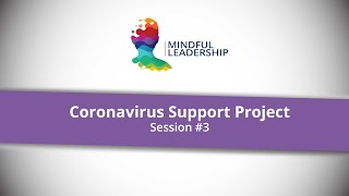Mindful Leadership | Coronavirus Support Group | Session #3