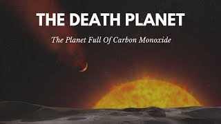 The Death Planet | Weird exoplanets | Strange Mysteries Of the Universe