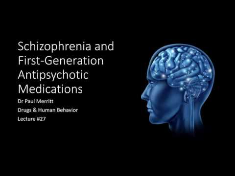 Lecture 27   Schizophrenia And First Generation Antipsychotic Medications