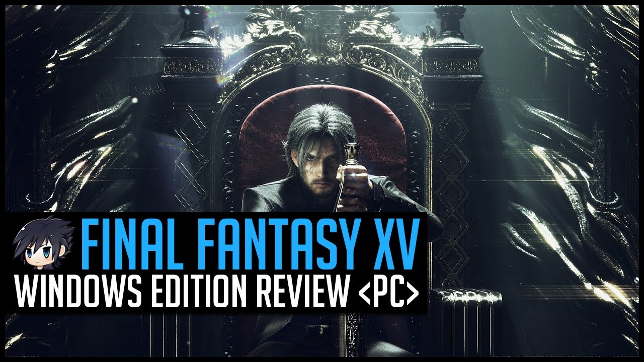 final fantasy xv royal edition pc review