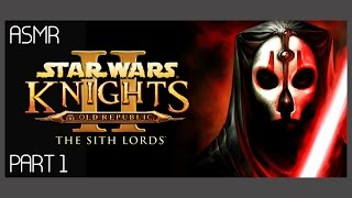 ASMR: Star Wars: Knights of the Old Republic 2 - The Sith Lords - Part 1