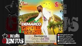 Demarco - Grow Like This [Morning Bliss Riddim] September 2018