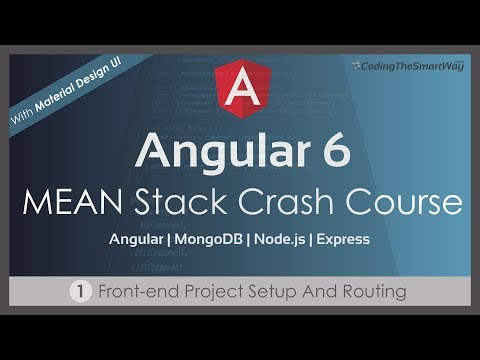 Angular 6 — MEAN Stack Crash Course — Part 1: Front-end