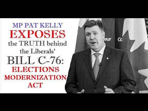 MP Pat Kelly Exposes the Truth Behind the Liberals' Bill C-76: Elections Modernization Act