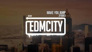 2Faded – Make You Jump
