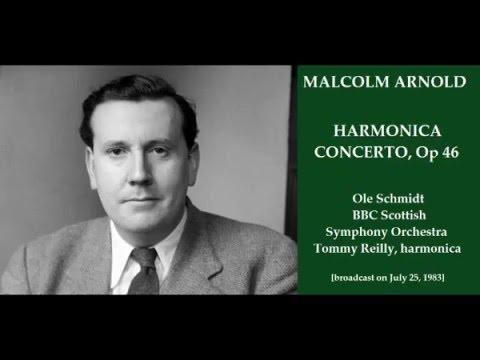 Malcolm Arnold: Harmonica Concerto [Schmidt-BBC SSO-Reilly]