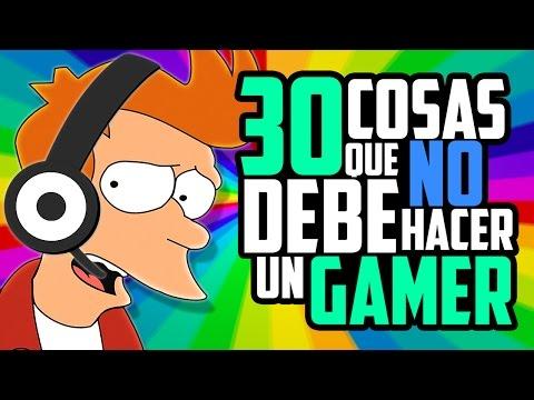 30 COSAS QUE NO DEBE HACER UN GAMER