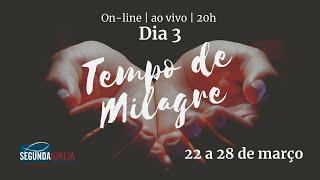 Tempo de Milagre - Dia 3