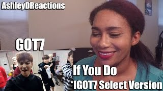 Got7 'if you do(니가 하면)' dance practice (i select ver.)   reaction