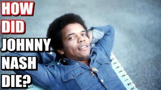 How did Johnny Nash die? Reggae singer-songwriter, dies at 80