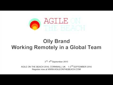 Working Remotely in a Global Team  Olly Brand IBM UK Agile on the Beach 2015