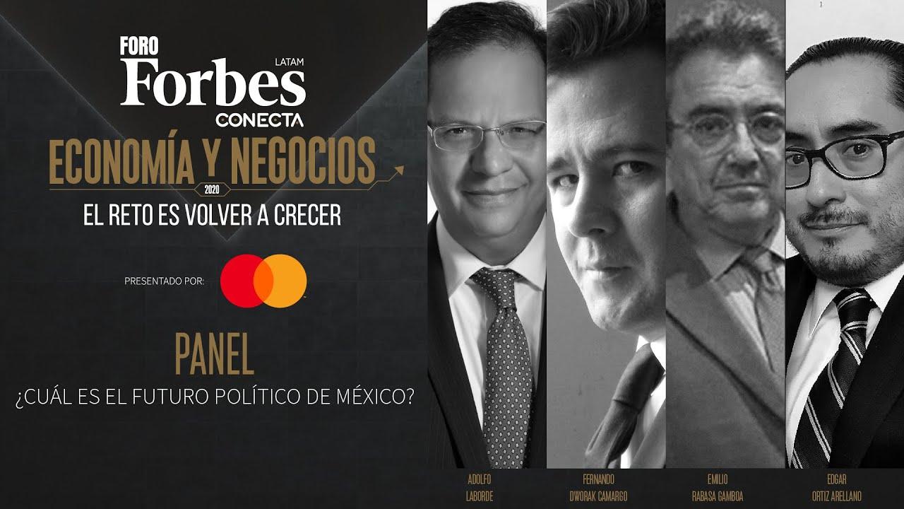 Panel 5: ¿Cuál es el futuro político de México? | #ForoForbes 2020