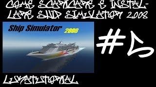 #5 COME SCARICARE E INSTALLARE SHIP SIMULATOR 2008