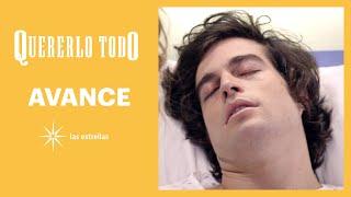 AVANCE: ¡Mateo está en coma! | Esta semana | Quererlo todo | Las Estrellas