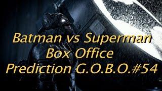 Will BATMAN vs SUPERMAN become the most successful DC comic movie?? (G.O.B.O.#54)