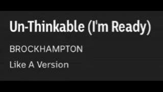 BROCKHAMPTON - Covers Un-Thinkable (I'm Ready) by Alicia Keys on Like A Version (Audio)