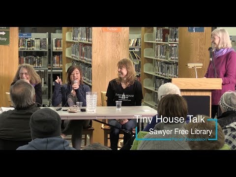 Tiny House Talk- Panel Discussion at the Sawyer Free Library