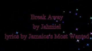 Break Away - Jahmiel 2016  (Lyrics!!)