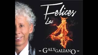 FELICES LOS 4 - GALY GALIANO - AUDIO OFICIAL -