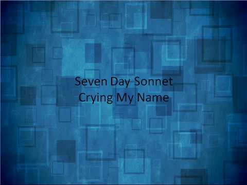 Crying My Name- Seven Day Sonnet lyrics