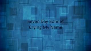 Crying My Name- Seven Day Sonnet lyrics