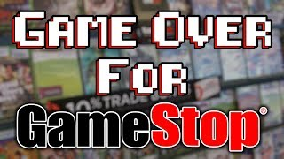 Its Game Over For GameStop! Bankruptcy Is Coming Soon!