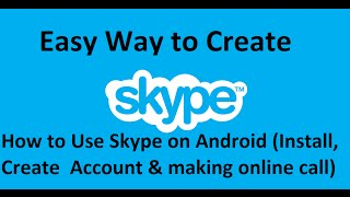 How to Use Skype on Android (Install , Create Skype Account & making online call )(Skype for android is a mobile app for calling, seeing, messaging and sharing with others wherever. It is very easy to use. You can make a video call from your ..., 2016-07-27T19:02:48.000Z)