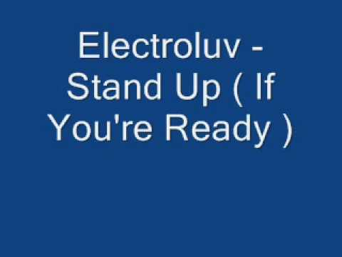 Electroluv - Stand Up ( If You're Ready )