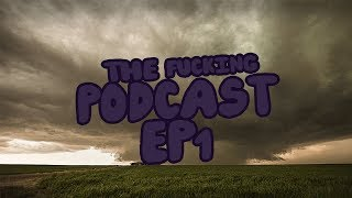 The Fucking Podcast Ep 1 - [Mac Demarco Greatest Insperation]