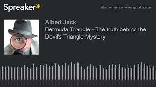 Bermuda Triangle - The truth behind the Devil's Triangle Mystery (made with Spreaker)