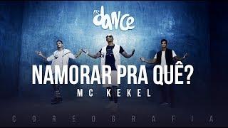 Namorar Pra Quê? - MC Kekel (Coreografia) FitDance TV