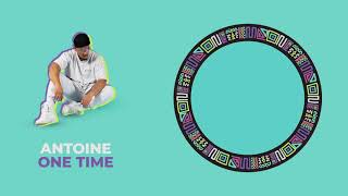 Antoine - One Time (Audio Only)