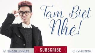 Lynk Lee - Tạm Biệt Nhé (Audio)