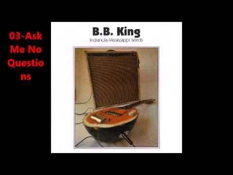 Indianola Mississippi Seeds  B B KING  full album