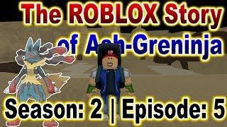A história ROBLOX de Ash-Greninja | S2 E5 | ~ ROBLOX série