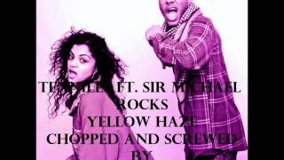 Tennille ft. Sir Michael Rocks- Yellow Haze (Chopped and Screwed)