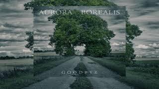 Aurora Borealis - Goodbye [Full Album]
