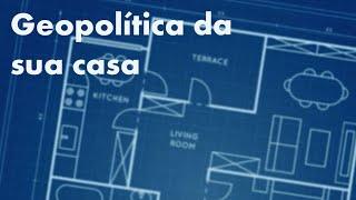 GEOPOLÍTICA DENTRO DA SUA CASA | Cortes do HOC