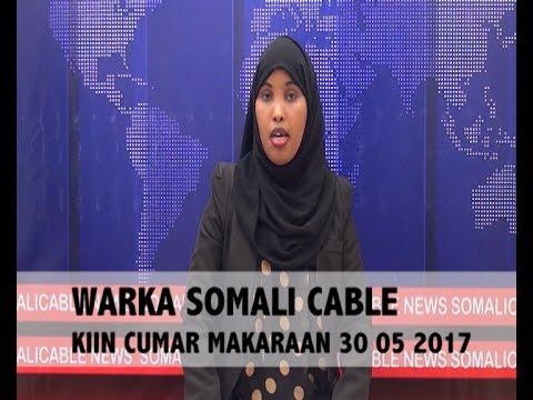 WARARKA SOMALI CABLE IYO KIIN CUMAR MAKARAN 30 05 2017