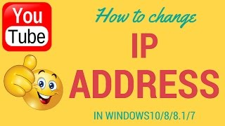 how to change your ip address in windows 10 8 7