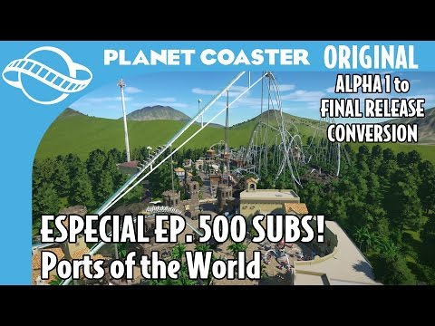 Planet Coaster: Ports of the World - Especial EP. 500 SUBSCRIBERS! + PARK DOWNLOAD
