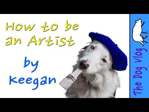 How to be an Artist by Keegan the Border Collie