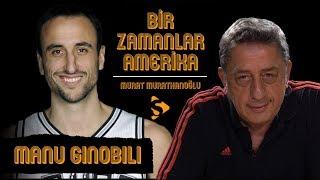 Manu Ginobili I Murat Murathanoğlu ile Bir Zamanlar Amerika #33